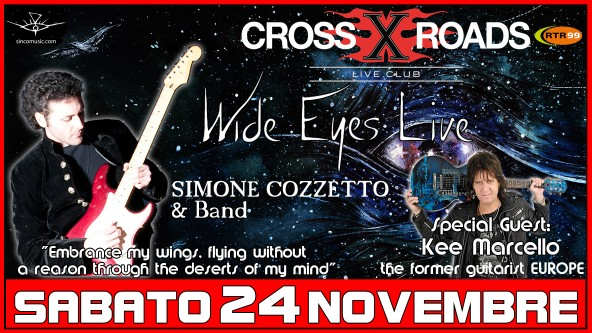 Wide Eyes Live.. Simone Cozzetto & Band Special Guest Kee Marcello - 24 Novembre 2018
